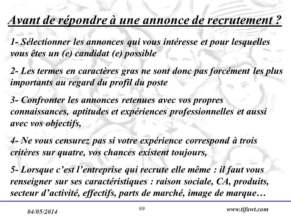 04/05/2014 www.tifawt.com 99 Avant de répondre à une annonce de recrutement ? 1- Sélectionner les annonces qui vous intéresse et pour lesquelles vous