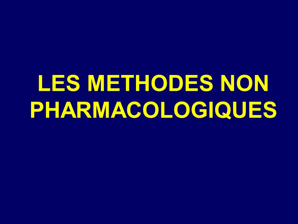 LES METHODES NON PHARMACOLOGIQUES