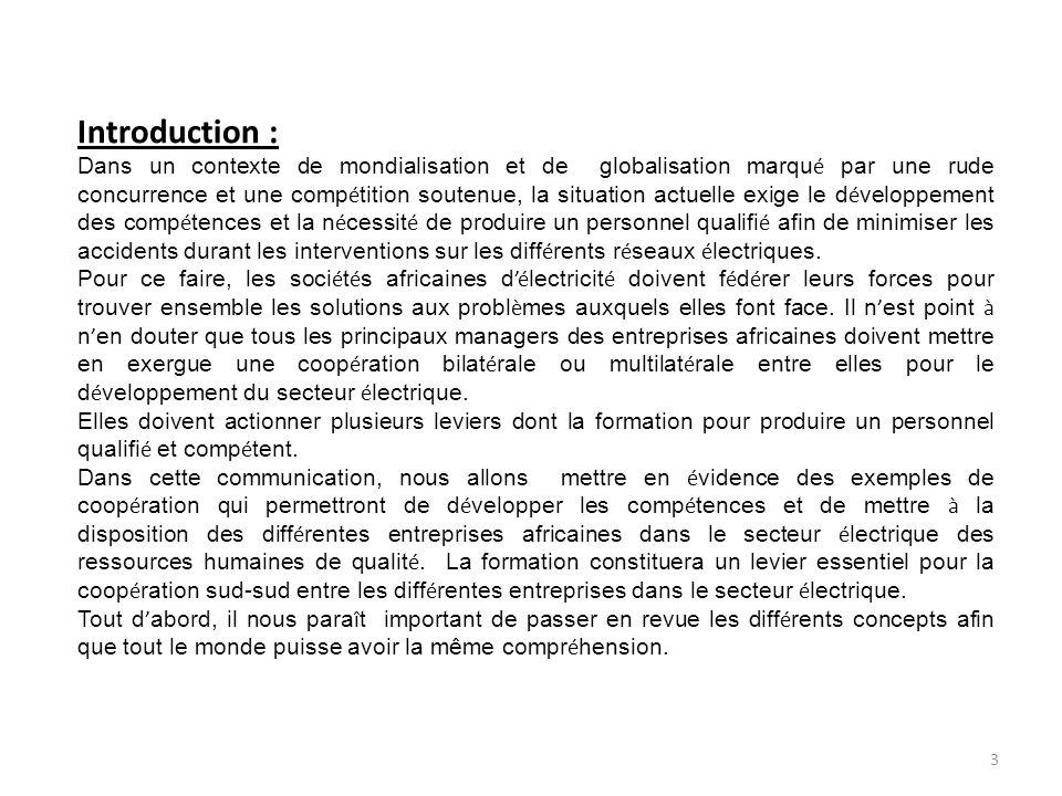 Introduction : Dans un contexte de mondialisation et de globalisation marqu é par une rude concurrence et une comp é tition soutenue, la situation act