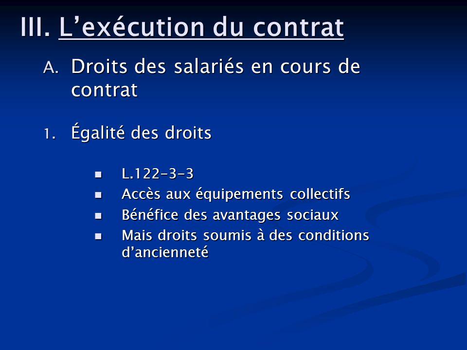 A. Droits des salariés en cours de contrat 1. Égalité des droits L.122-3-3 L.122-3-3 Accès aux équipements collectifs Accès aux équipements collectifs