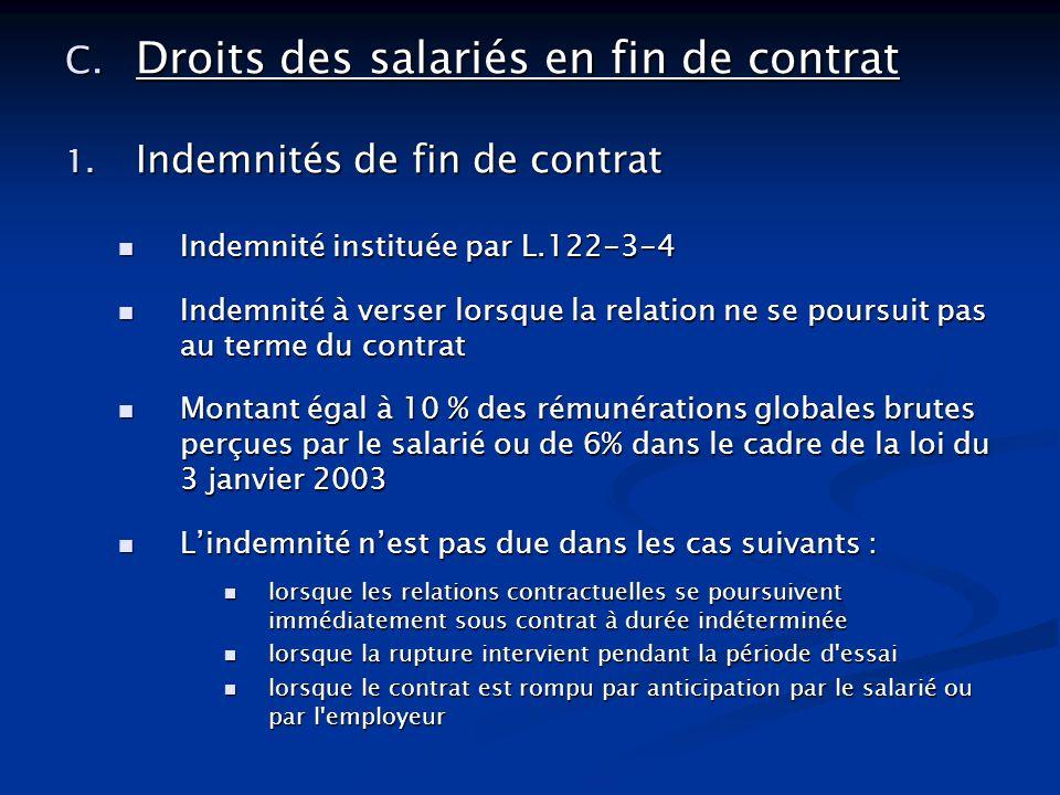 C. Droits des salariés en fin de contrat 1. Indemnités de fin de contrat Indemnité instituée par L.122-3-4 Indemnité instituée par L.122-3-4 Indemnité