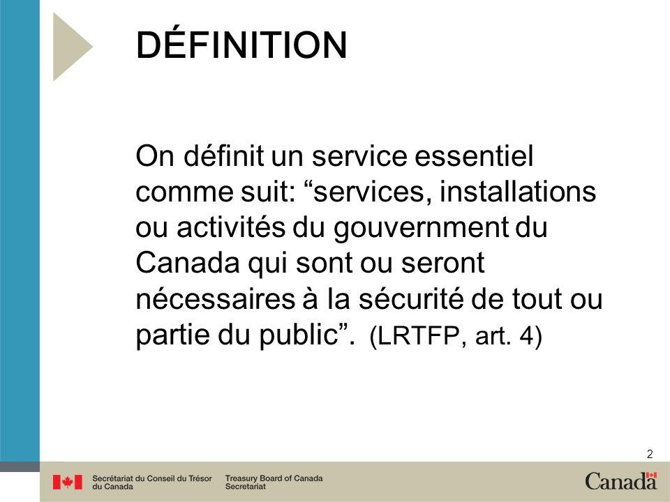 2 DÉFINITION On définit un service essentiel comme suit: services, installations ou activités du gouvernment du Canada qui sont ou seront nécessaires