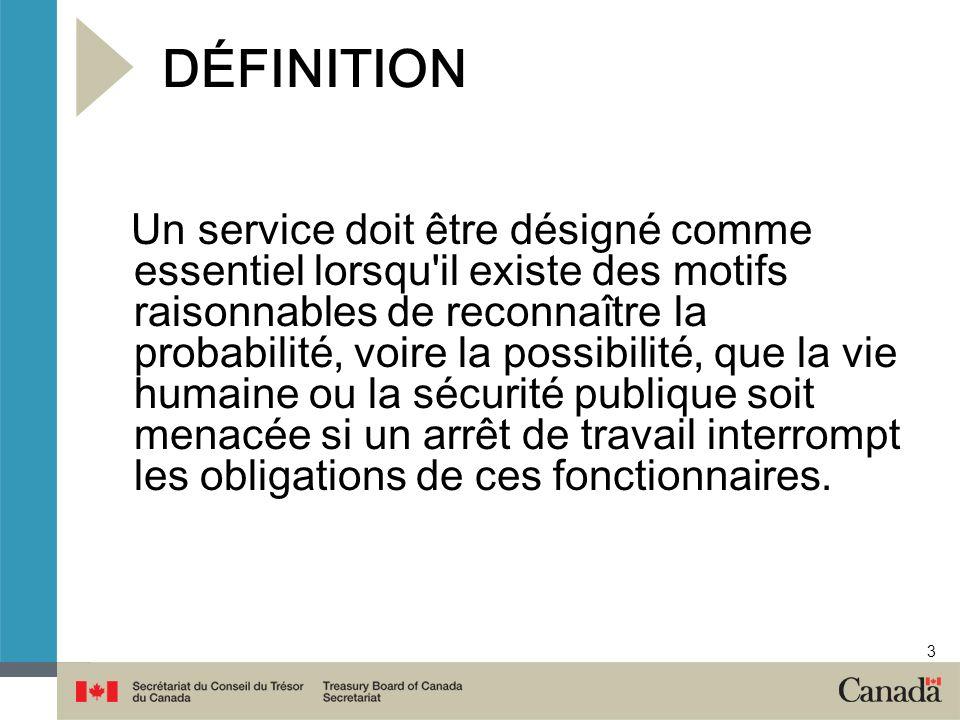 3 DÉFINITION Un service doit être désigné comme essentiel lorsqu'il existe des motifs raisonnables de reconnaître la probabilité, voire la possibilité
