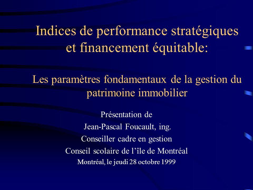 Indices de performance stratégiques et financement équitable: Les paramètres fondamentaux de la gestion du patrimoine immobilier Présentation de Jean-