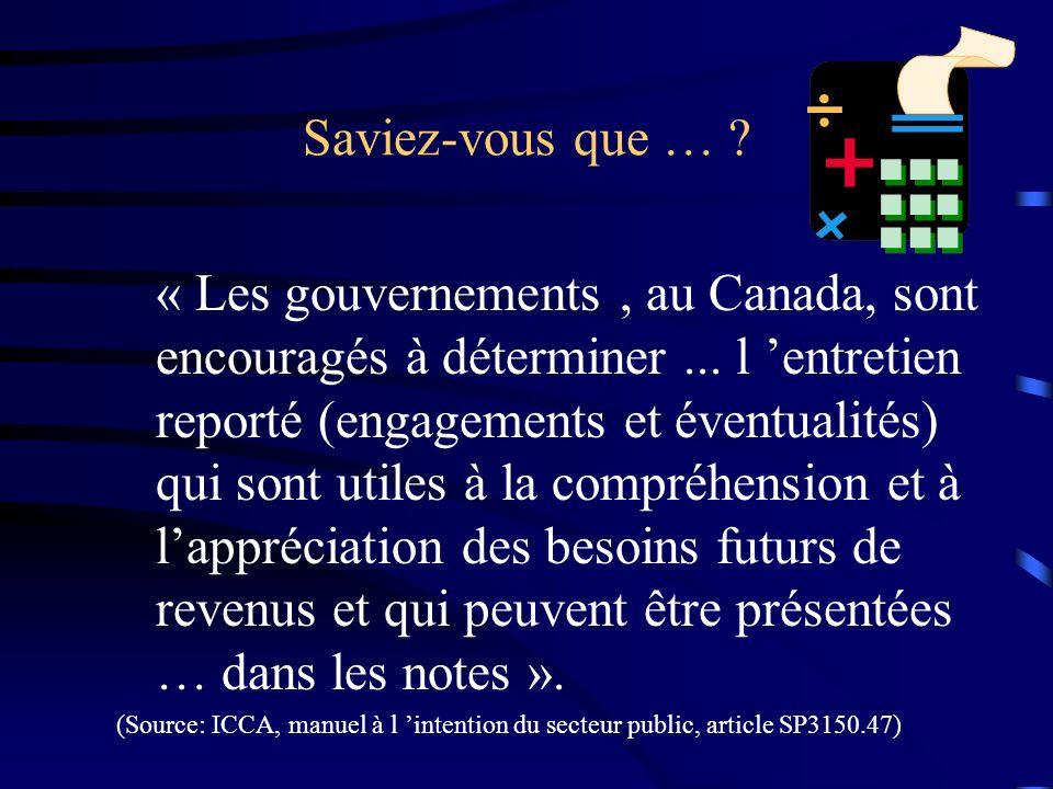 Saviez-vous que … ? « Les gouvernements, au Canada, sont encouragés à déterminer... l entretien reporté (engagements et éventualités) qui sont utiles
