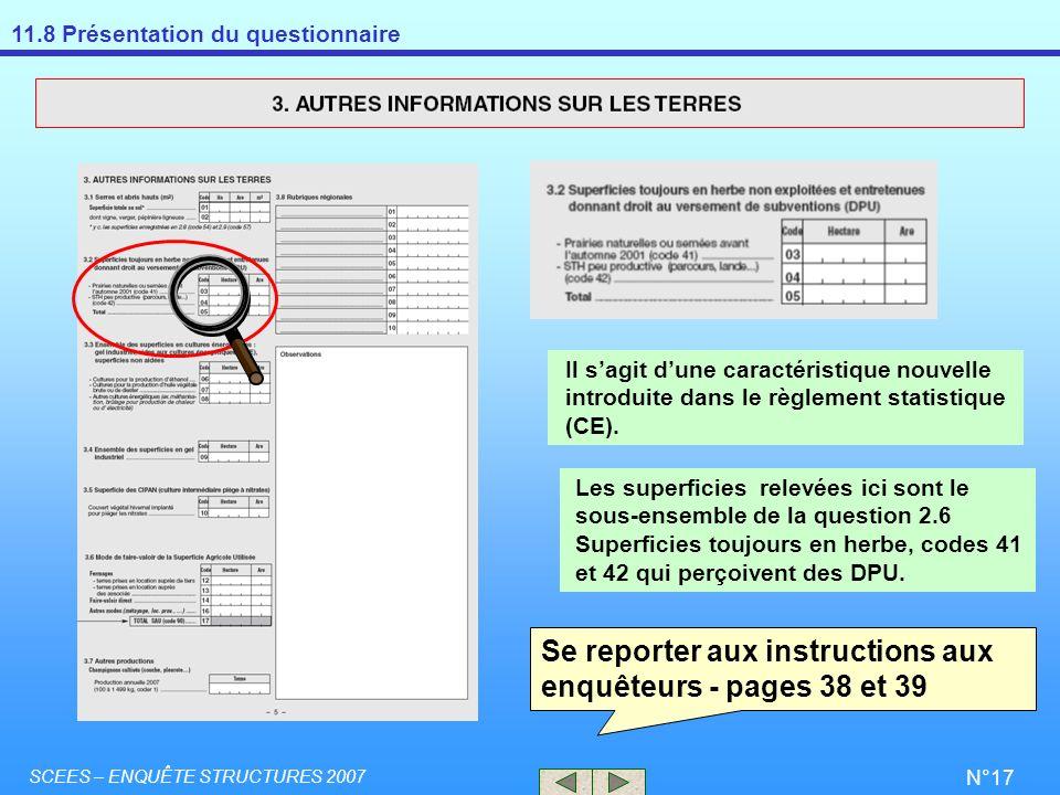 11.8 Présentation du questionnaire SCEES – ENQUÊTE STRUCTURES 2007 N°17 Se reporter aux instructions aux enquêteurs - pages 38 et 39 Il sagit dune car