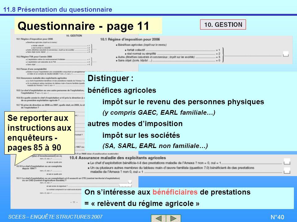 11.8 Présentation du questionnaire SCEES – ENQUÊTE STRUCTURES 2007 N°40 Distinguer : bénéfices agricoles impôt sur le revenu des personnes physiques (