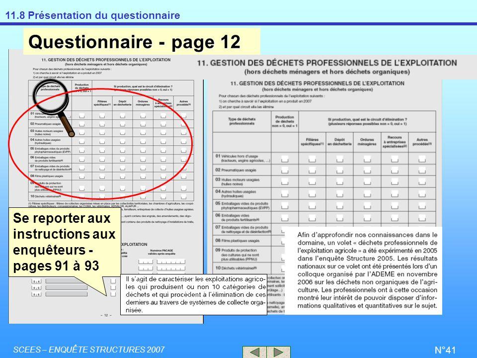 11.8 Présentation du questionnaire SCEES – ENQUÊTE STRUCTURES 2007 N°41 Se reporter aux instructions aux enquêteurs - pages 91 à 93 Questionnaire -pag