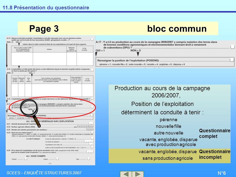11.8 Présentation du questionnaire SCEES – ENQUÊTE STRUCTURES 2007 N°6 Page 3bloc commun Production au cours de la campagne 2006/2007, Position de lex