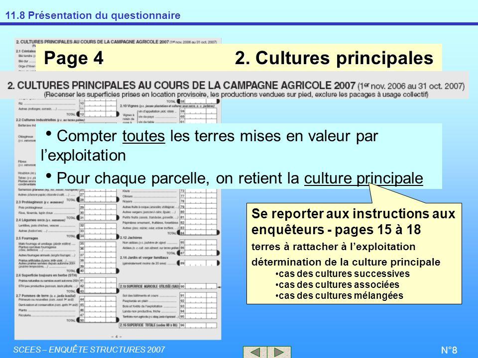 11.8 Présentation du questionnaire SCEES – ENQUÊTE STRUCTURES 2007 N°8 Page 42. Cultures principales Compter toutes les terres mises en valeur par lex