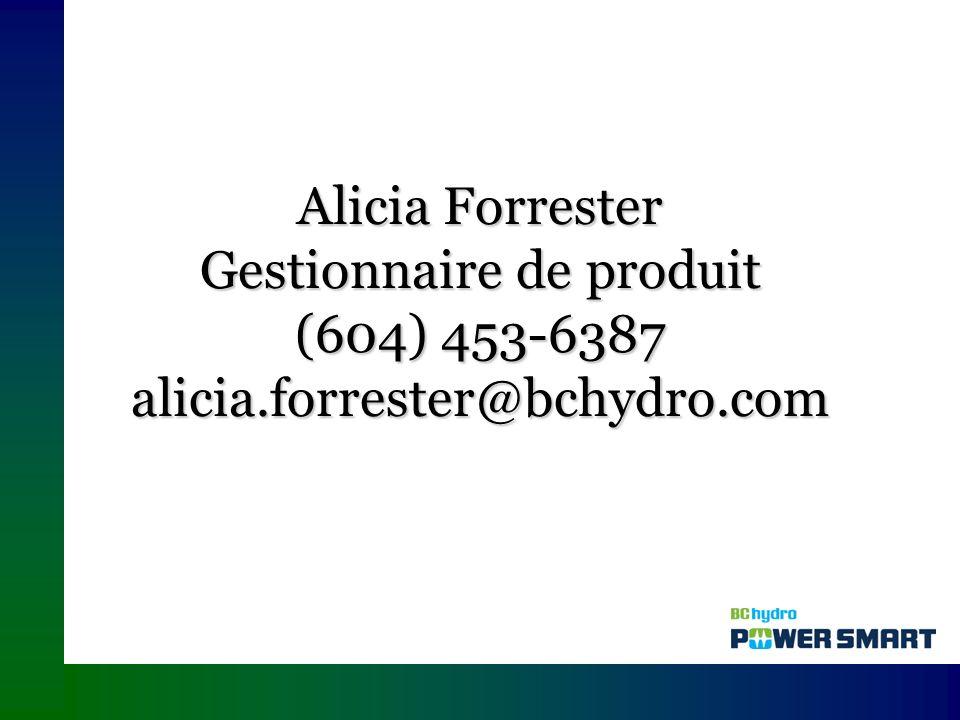 Alicia Forrester Gestionnaire de produit (604) 453-6387 alicia.forrester@bchydro.com