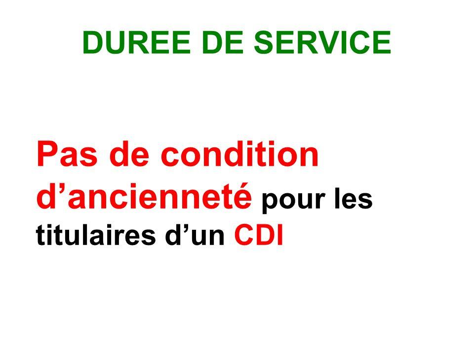 DUREE DE SERVICE Pas de condition dancienneté pour les titulaires dun CDI