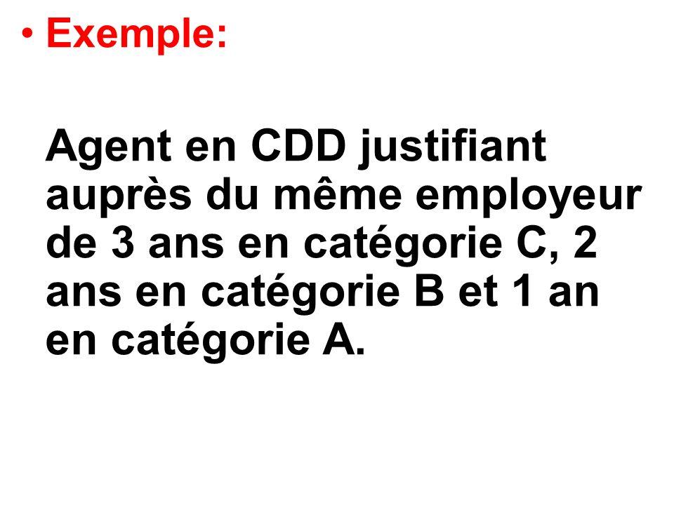 Exemple: Agent en CDD justifiant auprès du même employeur de 3 ans en catégorie C, 2 ans en catégorie B et 1 an en catégorie A.
