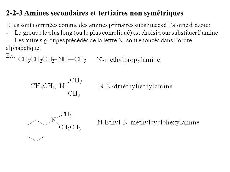 2-2-3 Amines secondaires et tertiaires non symétriques Elles sont nommées comme des amines primaires substituées à latome dazote: -Le groupe le plus l