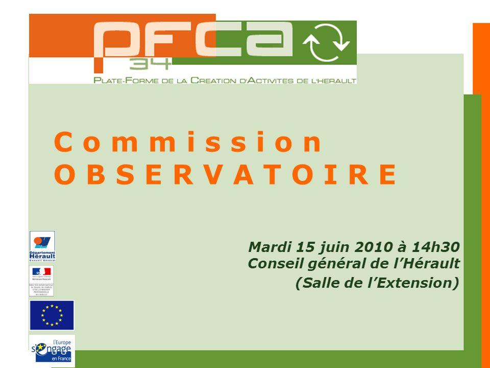 C o m m i s s i o n O B S E R V A T O I R E Mardi 15 juin 2010 à 14h30 Conseil général de lHérault (Salle de lExtension)