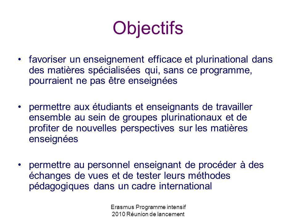 Erasmus Programme intensif 2010 Réunion de lancement favoriser un enseignement efficace et plurinational dans des matières spécialisées qui, sans ce p