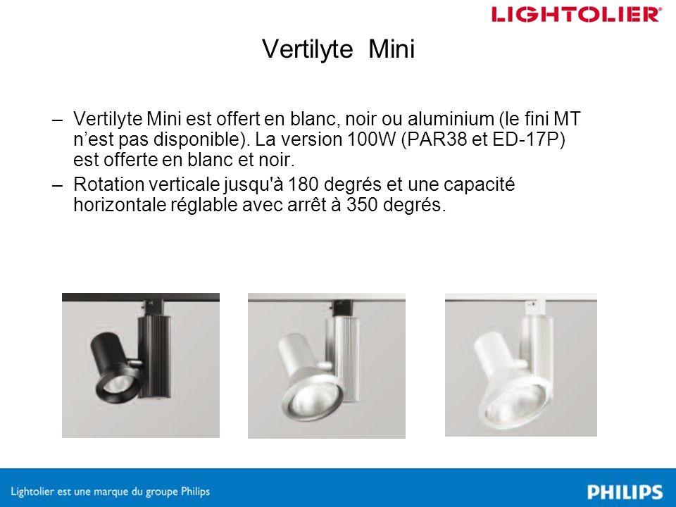 –Vertilyte Mini est offert en blanc, noir ou aluminium (le fini MT nest pas disponible). La version 100W (PAR38 et ED-17P) est offerte en blanc et noi