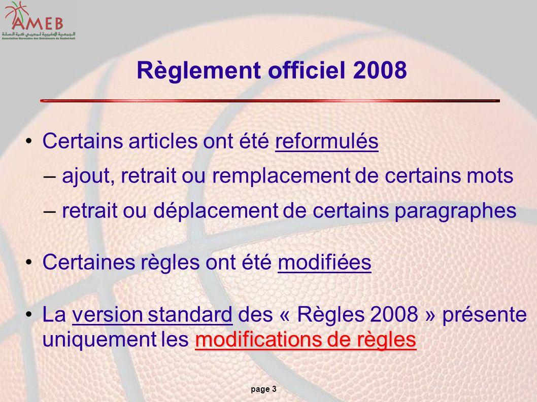 page 3 Règlement officiel 2008 Certains articles ont été reformulés – ajout, retrait ou remplacement de certains mots – retrait ou déplacement de cert