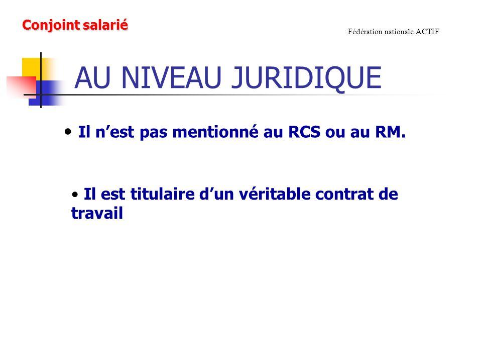 AU NIVEAU JURIDIQUE Fédération nationale ACTIF Il nest pas mentionné au RCS ou au RM.