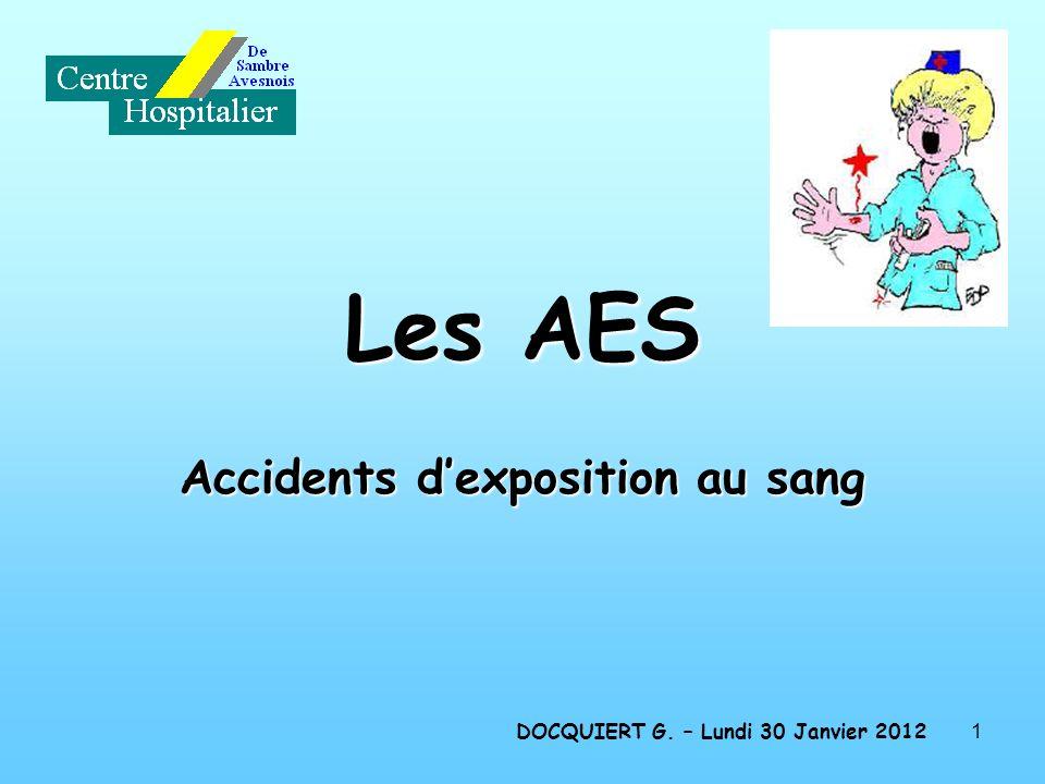 1 Les AES Accidents dexposition au sang DOCQUIERT G. – Lundi 30 Janvier 2012