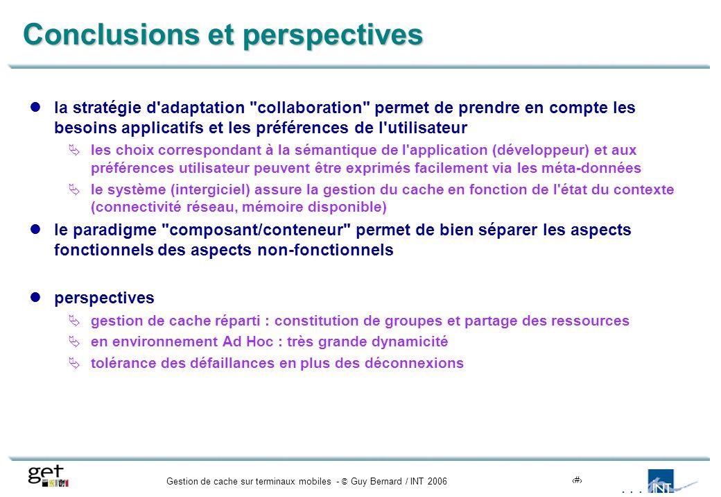 Gestion de cache sur terminaux mobiles - © Guy Bernard / INT 200618 Conclusions et perspectives la stratégie d'adaptation