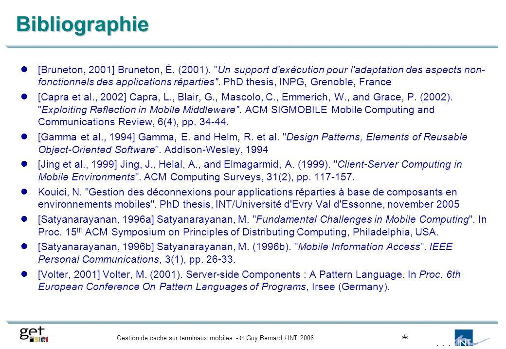 Gestion de cache sur terminaux mobiles - © Guy Bernard / INT 200619Bibliographie [Bruneton, 2001] Bruneton, É.