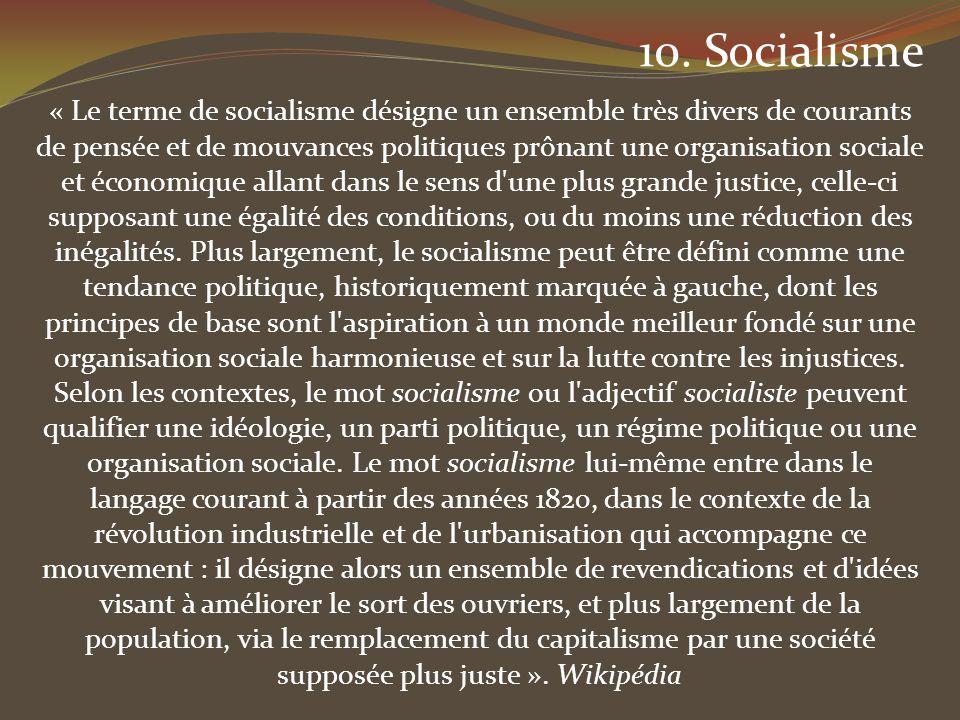 « Le terme de socialisme désigne un ensemble très divers de courants de pensée et de mouvances politiques prônant une organisation sociale et économiq