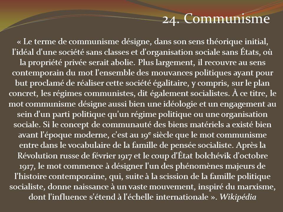 « Le terme de communisme désigne, dans son sens théorique initial, l'idéal d'une société sans classes et d'organisation sociale sans États, où la prop