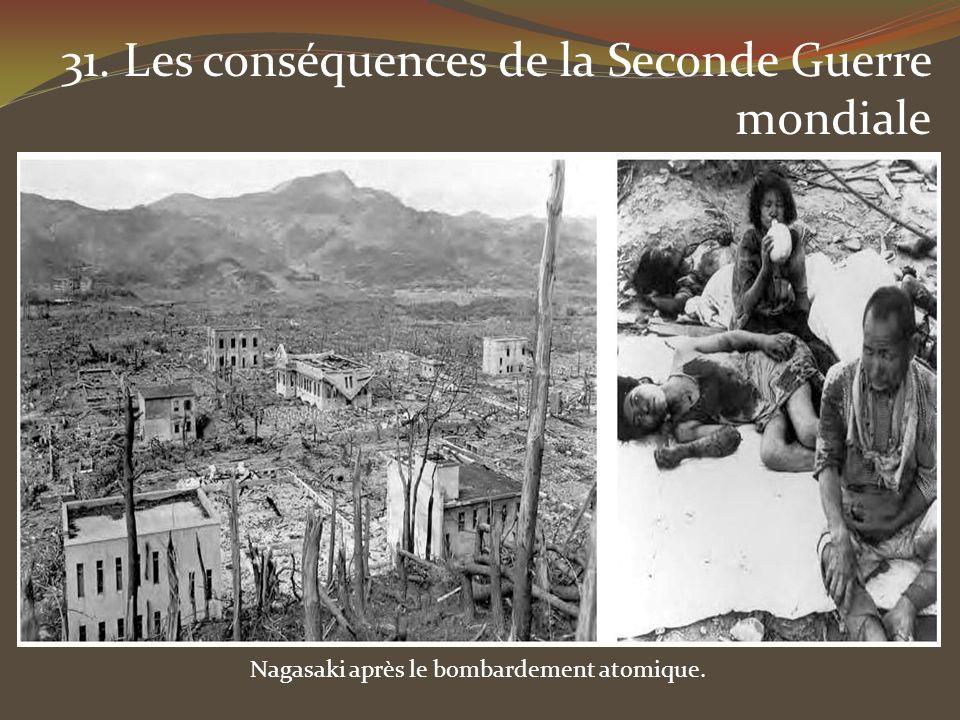 31. Les conséquences de la Seconde Guerre mondiale Nagasaki après le bombardement atomique.