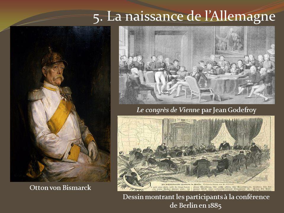 5. La naissance de lAllemagne Le congrès de Vienne par Jean Godefroy Otton von Bismarck Dessin montrant les participants à la conférence de Berlin en
