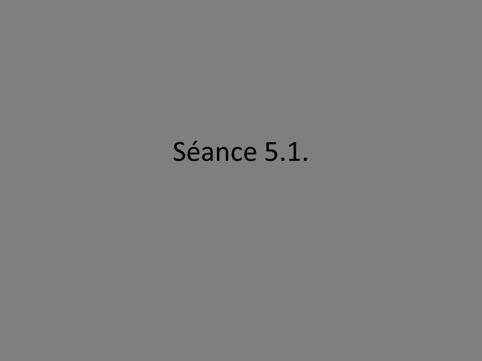 Séance 5.1.