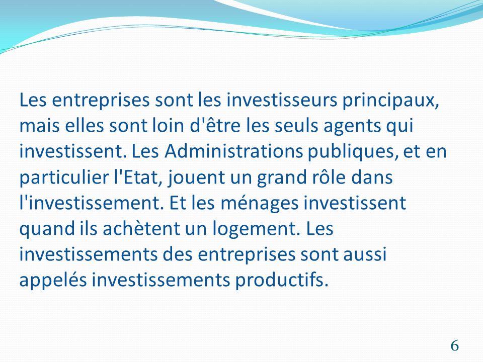 On parle ici seulement de l investissement productif: L investissement de capacité a pour objectif d augmenter les quantités produites.