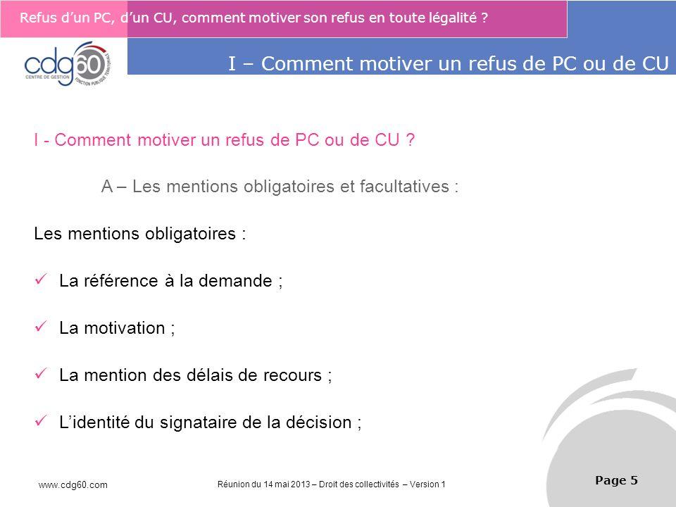 www.cdg60.com Réunion du 14 mai 2013 – Droit des collectivités – Version 1 Le management des risques : Une organisation préparée en vaut deux Refus dun PC, dun CU, comment motiver son refus en toute légalité .