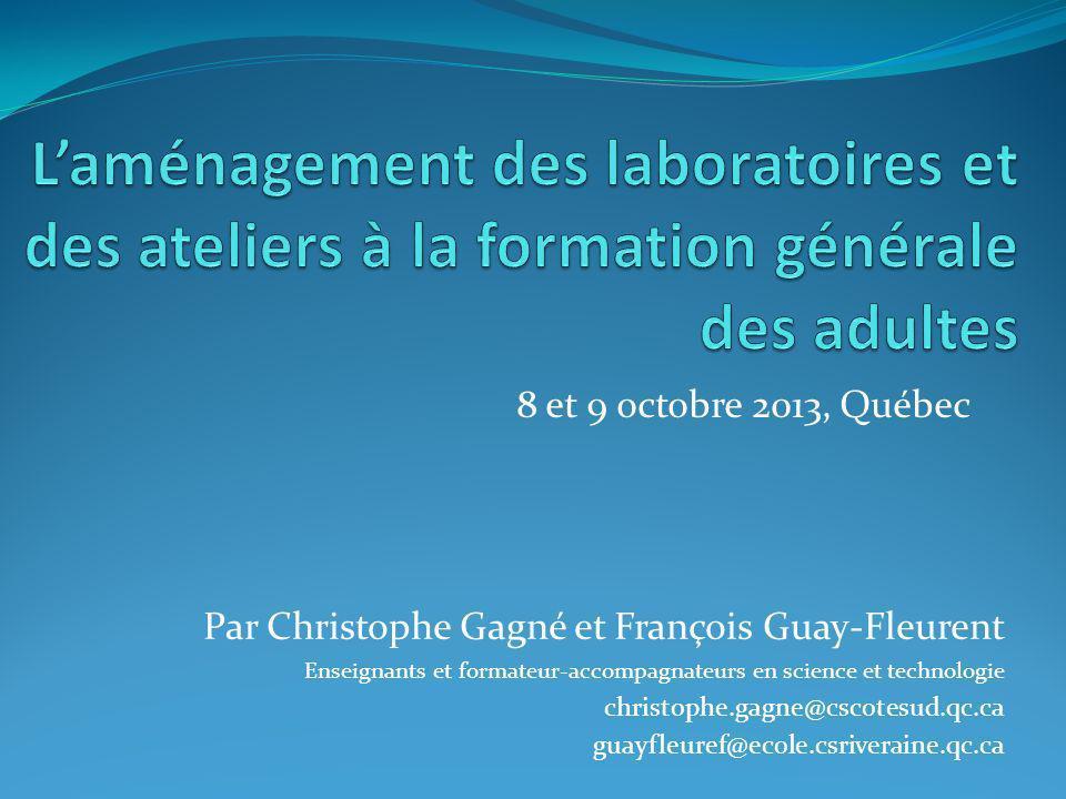 8 et 9 octobre 2013, Québec Par Christophe Gagné et François Guay-Fleurent Enseignants et formateur-accompagnateurs en science et technologie christophe.gagne@cscotesud.qc.ca guayfleuref@ecole.csriveraine.qc.ca