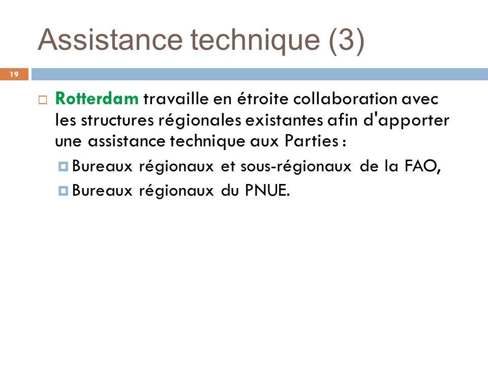 Assistance technique (3) 19 Rotterdam travaille en étroite collaboration avec les structures régionales existantes afin d'apporter une assistance tech
