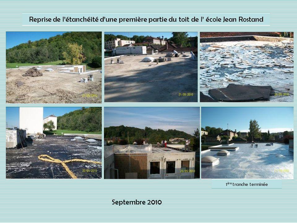 1 ère tranche terminée Reprise de létanchéité dune première partie du toit de l école Jean Rostand Septembre 2010