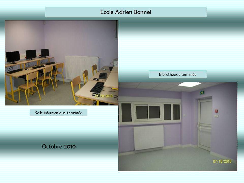Ecole Adrien Bonnel Salle informatique terminée Bibliothèque terminée Octobre 2010