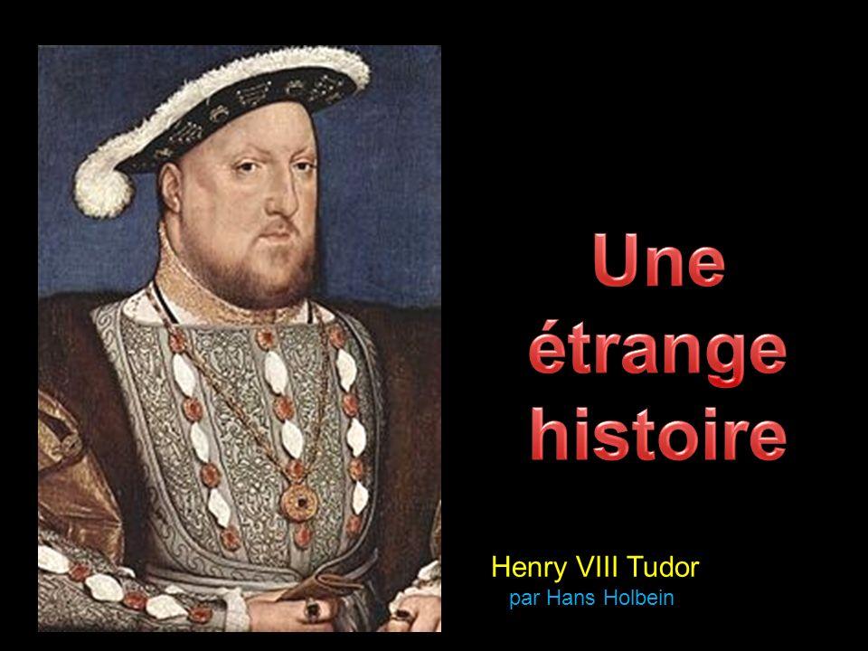 Henry VIII Tudor par Hans Holbein