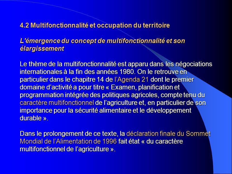 4.2 Multifonctionnalité et occupation du territoire L'émergence du concept de multifonctionnalité et son élargissement Le thème de la multifonctionnal