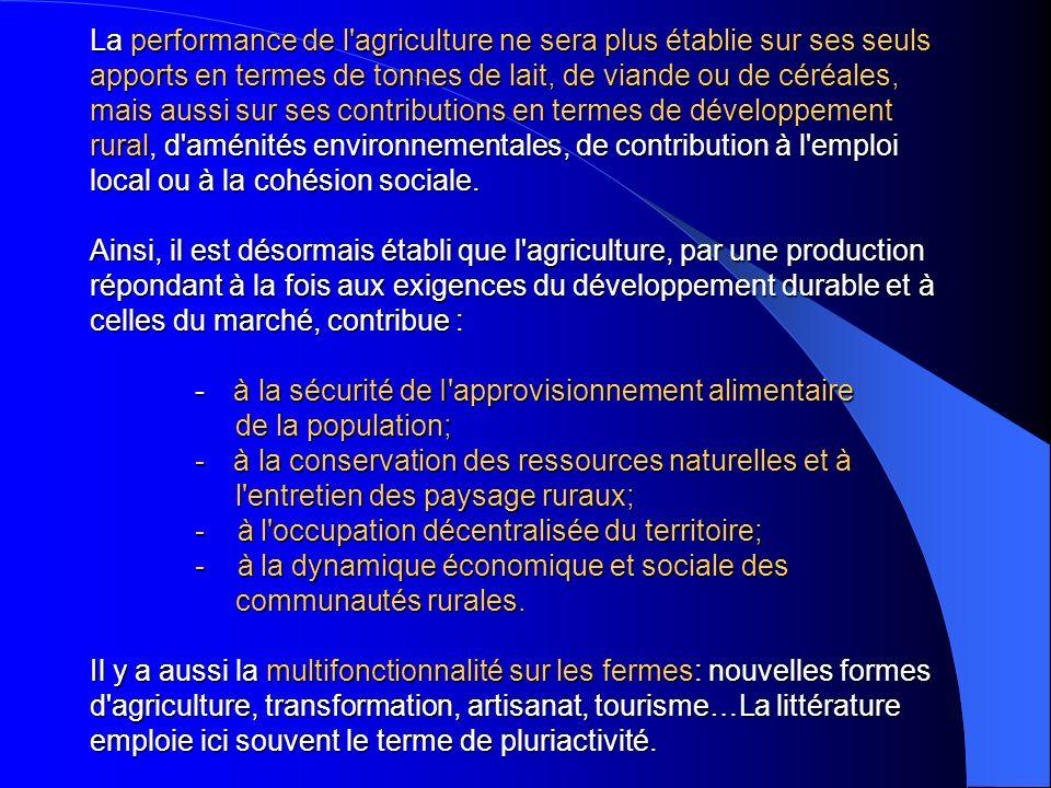 La performance de l'agriculture ne sera plus établie sur ses seuls apports en termes de tonnes de lait, de viande ou de céréales, mais aussi sur ses c