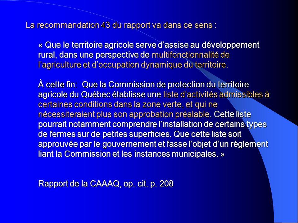 La recommandation 43 du rapport va dans ce sens : « Que le territoire agricole serve dassise au développement rural, dans une perspective de multifonc