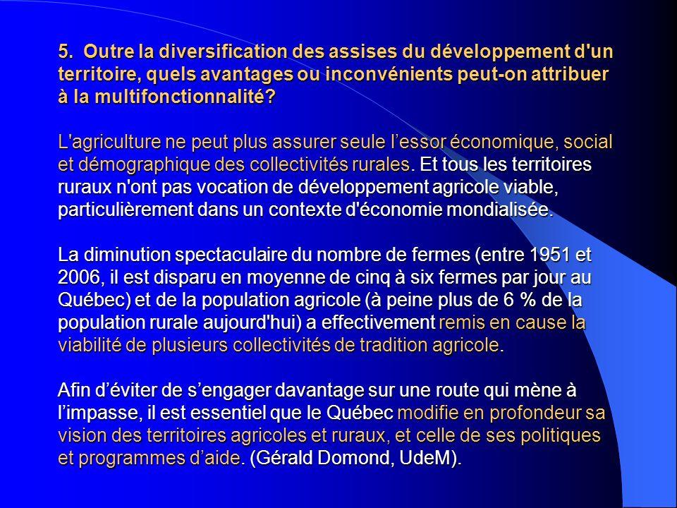 5. Outre la diversification des assises du développement d'un territoire, quels avantages ou inconvénients peut-on attribuer à la multifonctionnalité?