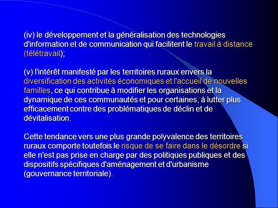 (iv) le développement et la généralisation des technologies d'information et de communication qui facilitent le travail à distance (télétravail); (v)