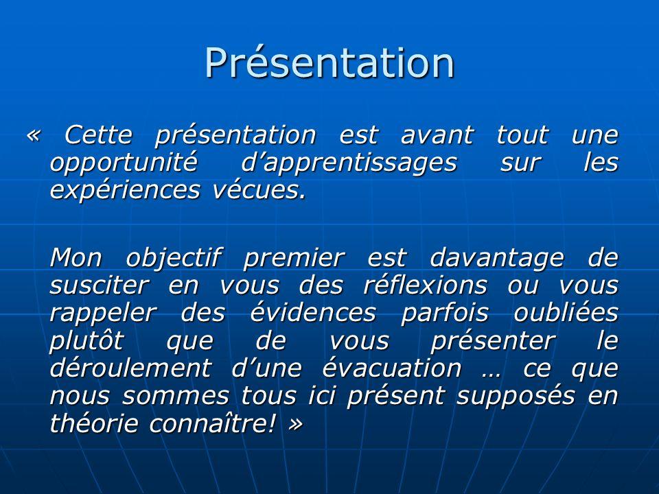 Présentation « Cette présentation est avant tout une opportunité dapprentissages sur les expériences vécues.