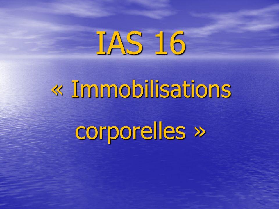 IAS 16 « Immobilisations corporelles »