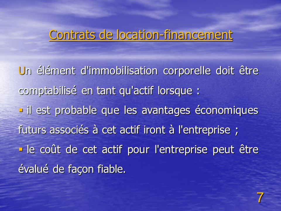 8 le coût de cet actif pour l entreprise peut être évalué de façon fiable.