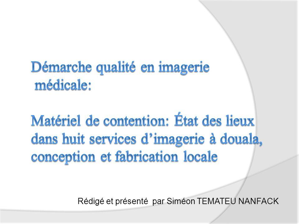 Essaies Contention: Etat des lieux dans huit services d imagerie médicale de la ville de Douala; conception et fabrication de quinze matériels locaux22 9a10a