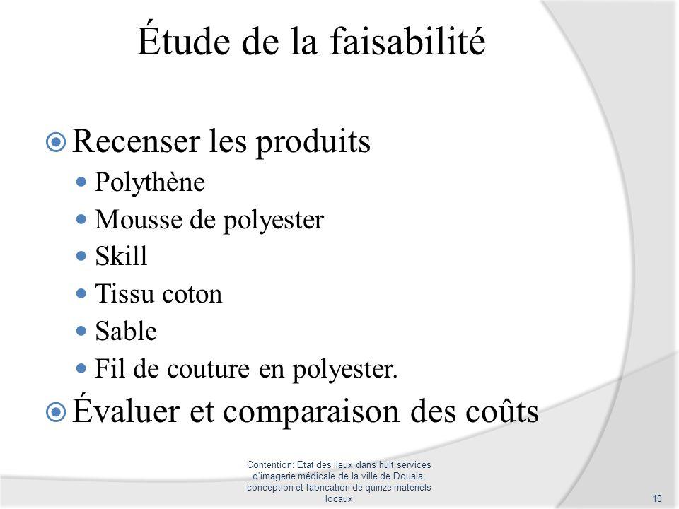 Étude de la faisabilité Recenser les produits Polythène Mousse de polyester Skill Tissu coton Sable Fil de couture en polyester. Évaluer et comparaiso