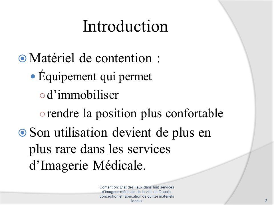 Challenge Etablir un diagnostic sur la disponibilité du matériel de contention dans 8 services de la ville de douala.