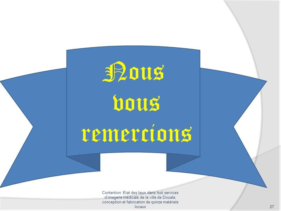 Contention: Etat des lieux dans huit services d'imagerie médicale de la ville de Douala; conception et fabrication de quinze matériels locaux27 Nous v